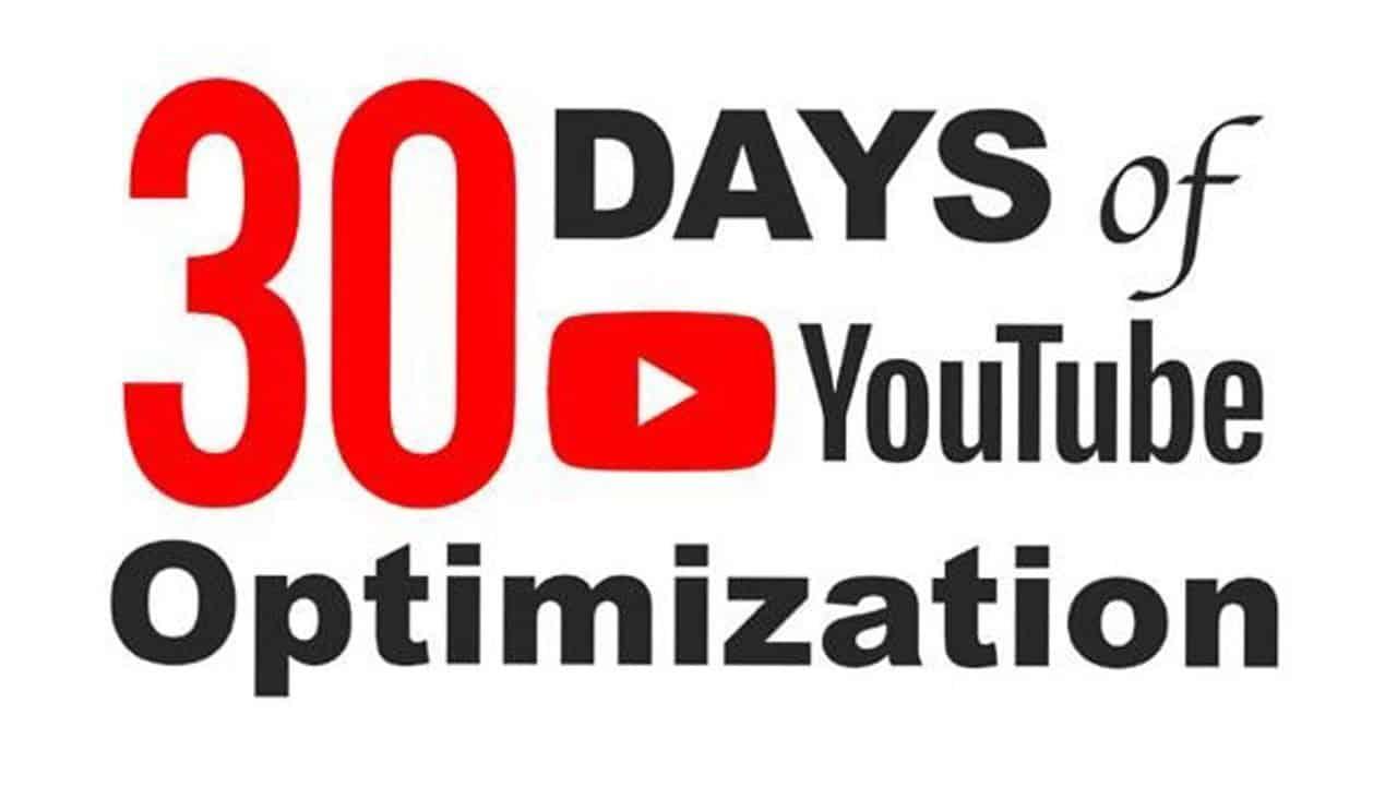 30 Days of YouTube Optimization
